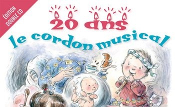 Le Cordon musical a 20 ans ! - Edition double (...)